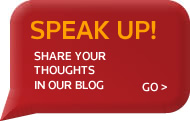 SPEAK UP! Share your thoughts in our blog