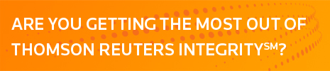 Are you getting the most out of Thomson Reuters Integrity?